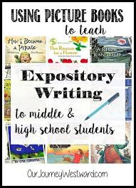 using picture books to teach expository writing to middle and high  teach middle school and high school students creative expository writing using picture books as mentor texts