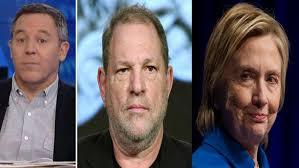 Gutfeld: Hillary, Harvey and Hollywood   Fox News