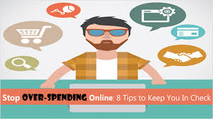 Stop Over Spending Online 8 Tips To Keep Your Expenses Under Control