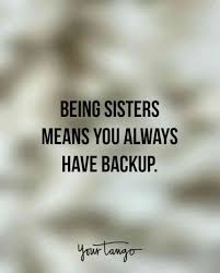 Sister Quote Inspiration 48 Sister Quotes That PERFECTLY Sum Up Your Relationship YourTango