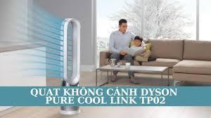 Quạt không cánh Dyson Pure Cool Link TP02 - YouTube