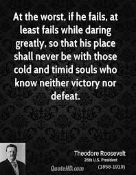 Daring Greatly Quote Best Theodore Roosevelt Quotes QuoteHD