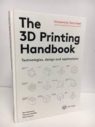 The 3d Printing Handbook Technologies Design And