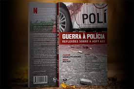 Promotor de Justiça Militar é o organizador do Livro Guerra à Polícia:  Reflexões sobre a ADPF 635 | MPM