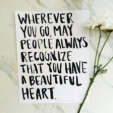 You Have A Beautiful Heart Quotes