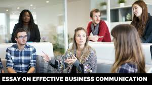 essay on effective business communication short essays on famous essay on effective business communication