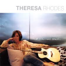 If You Had Only... - song by Theresa Rhodes | Spotify
