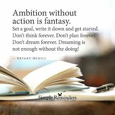 Fantasy Dream Quotes Best Of Ambition Posters Pinterest Ambition