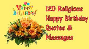 120 Religious Happy Birthday Quotes Messages