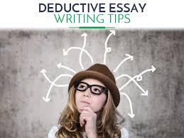 deductive essay structure and writingtips  deducive essay writing tips