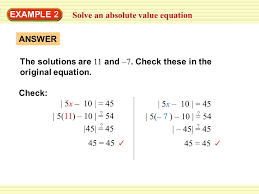 example 2 solve an absolute value equation the solutions are 11 and 7