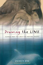 <b>Drawing</b> the <b>Line</b>: Science and the Case for Animal Rights: Wise ...
