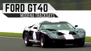 FORD GT40 (driven by Kenny Bräck in top gear) Modena Trackdays ...
