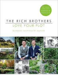 Rich Brothers Garden Design How The Rich Brothers Are Trying To Make Gardening Cool