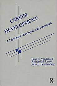com career development a life span developmental approach career development a life span developmental approach contemporary topics in vocational psychology series 1st edition