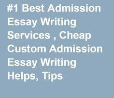 best admission essay writing images essay best admission essay writing services cheap custom admission essay writing helps tips