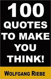 Quotes To Make You Think Custom 48 Quotes To Make You Think By Wolfgang Riebe