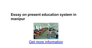 essay on present education system in manipur google docs