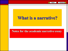 what is a narrative notes for the academic narrative essay ppt 1 what