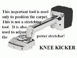 carpet kicker. knee kicker carpet