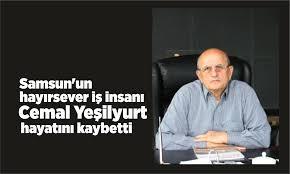 Samsun'un hayırsever iş insanı Cemal Yeşilyurt hayatını kaybetti