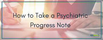 How To Create An Effective Psychiatric Progress Note | Ica Notes