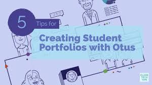 Student Portfolios 5 Tips For Creating Student Portfolios With Otus Class Tech Tips