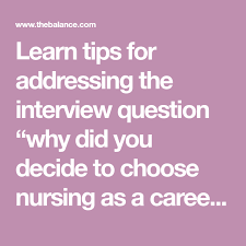 Best Job Interview Answers What Made You Choose Nursing