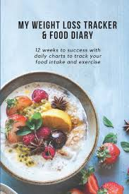 Daily Food Intake Chart My Weight Loss Tracker Food Diary 12 Weeks To Success