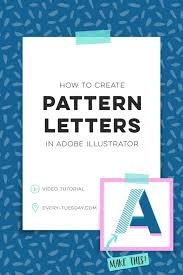 How To Make Pattern In Illustrator Interesting How To Create Pattern Letters In Adobe Illustrator EveryTuesday