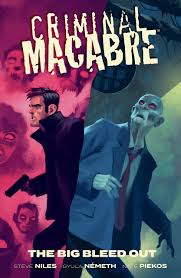 Criminal Macabre: The Big Bleed Out: Niles, Steve, Nemeth, Gyula:  9781506715360: Amazon.com: Books