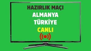 CANLI İZLE Almanya Türkiye canlı maç izle - Tv100 Spor