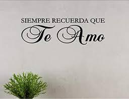 Te Amo Quotes Stunning Amazon SIEMPRE RECUERDA QUE Te Amo Spanish Vinyl Wall Saying