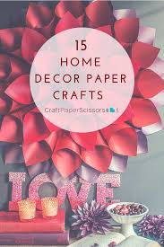Small Picture 15 Home Decor Paper Crafts Craft Paper Scissors
