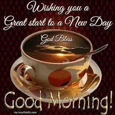Beautiful Day Quotes Start Day Best of Wishing You A Great Start To A New Day Pictures Photos And Images