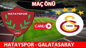 Galatasaray - Hatayspor Maçı CANLI İZLE - YouTube