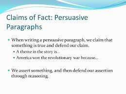 persuasive paragraphs ppt video online 6 claims