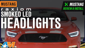 2017 Mustang Lights 2015 2017 Mustang Raxiom Smoked Led Headlights Review Install