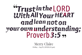 Trust In The Lord Quotes Interesting Trust In The Lord With All Your Heart And Don't Lean On Your Own