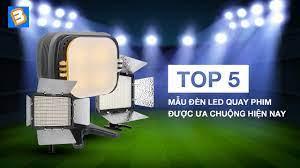 Top 5 mẫu đèn led quay phim được ưa chuộng hiện nay