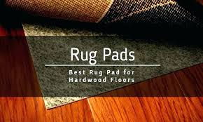 best rug pad for safe hardwood floors will not damage any floor