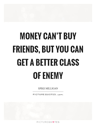Money And Friends Quotes Sayings Money And Friends Picture Quotes Impressive Money And Friends Quotes