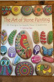 the art of stone painting book review s and kids love to paint rocks