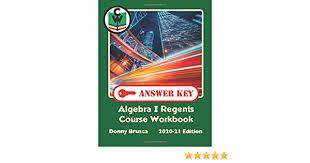 Algebra 1 regents study guide. Answer Key Algebra I Regents Course Workbook 2020 21 Edition Brusca Donny 9798625710138 Amazon Com Books