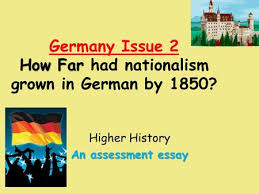 growth of nationalism in ppt video online how far issue 2 how far had nationalism grown in german by 1850 higher