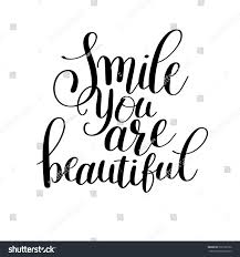 Smile You Re Beautiful Quotes Best Of Smile You Beautiful Phrase Hand Lettering Stock Illustration