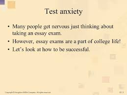 chapter essay exams ppt test anxiety many people get nervous just thinking about taking an essay exam however