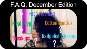 FAQ December Key To Meal Prep, Sharing Nail Polish, Breakup Get Overs, and  Cotton Panties