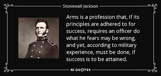 Stonewall Jackson Quotes Cool Stonewall Jackson Quote Arms Is A Profession That If Its