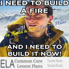 jack london s to build a fire lesson plans summary analysis buy to build a fire unit plan